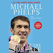 Beneath the Surface: My Story Audiobook by Michael Phelps, Brian Cazeneuve Narrated by Marc Cashman