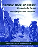 img - for Functions Modeling Change: A Preparation for Calculus (Student Solution Manual) book / textbook / text book