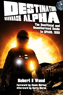 Destination: Moonbase Alpha (Unofficial Space: 1999 History)