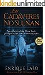 LOS CAD�VERES NO SUE�AN (Ethan Bush n...
