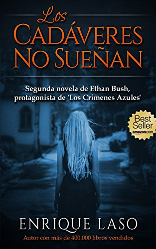 LOS CADÁVERES NO SUEÑAN (Ethan Bush nº 2)