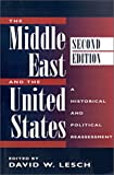 img - for The Middle East And The United States: A Historical And Political Reassessment, Second Edition book / textbook / text book