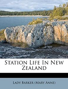 Station Life In New Zealand: Lady Barker (Mary Anne): 9781173549367