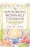 51XG608V81L. SL160  The Macrobiotic Brown Rice Cookbook Reviews