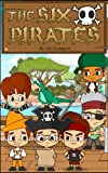 The Six Pirates: A Rollicking & Rhyming Picture Book. (Fun Rhyming Childrens Books)