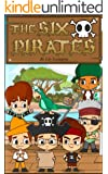 The Six Pirates: A Rollicking & Rhyming Picture Book. (Fun Rhyming Children's Books)