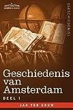 Geschiedenis van Amsterdam - deel I - in zeven delen (Dutch Edition) by Jan ter Gouw