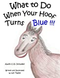 What To Do When Your Hoof Turns Blue!!!