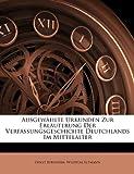 Ausgewahlte Urkunden Zur Erlauterung Der Verfassungsgeschichte Deutchlands Im Mittelalter (German Edition) (1148143149) by Bernheim, Ernst