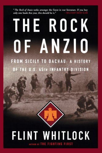 The Rock Of Anzio: From Sicily To Dachau, A History Of The U.S. 45th Infantry Division
