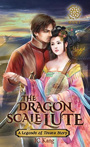 Dragon Scale Lute (Legends of Tivara, Daughter of the Dragon Throne Book 1) PDF
