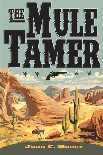 The Mule Tamer (Volume 1)