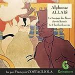 Le Langage des fleurs et autres contes | Alphonse Allais