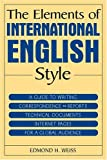 img - for The Elements of International English Style: A Guide to Writing Correspondence, Reports, Technical Documents, and Internet Pages for a Global Audience book / textbook / text book