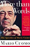 More Than Words: The Speeches of Mario Cuomo (0312113854) by Cuomo, Mario
