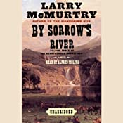 By Sorrow's River: Volume 3 of the Berrybender Narratives | [Larry McMurtry]