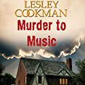 Murder to Music: Libby Sarjeant Mystery (       UNABRIDGED) by Lesley Cookman Narrated by Deryn Edwards