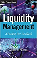 Liquidity Management: A Funding Risk Handbook Front Cover