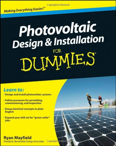 Photovoltaic Design and Installation For Dummies (For Dummies (Math & Science)) - For Dummies - 047059893X - ISBN:047059893X