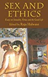 img - for Sex and Ethics: Essays on Sexuality, Virtue and the Good Life book / textbook / text book