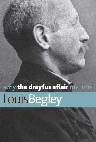 Why the Dreyfus Affair Matters (Why X Matters Series), Louis Begley