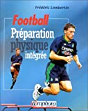Football : pr�paration physique int�gr�e