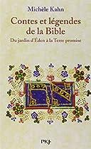 Contes et légendes de la Bible : Du jardin d'Eden à la Terre promise
