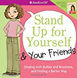 img - for Stand Up for Yourself and Your Friends: Dealing with Bullies and Bossiness and Finding a Better Way book / textbook / text book