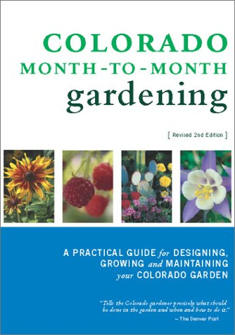 Colorado Month-to-Month Gardening (2nd Edition)
