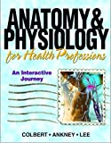 img - for Anatomy & Physiology for Health Professions: An Interactive Journey book / textbook / text book