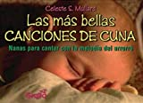 Las mas bellas canciones de cuna / The Most Beautiful Crib Songs (Spanish Edition)