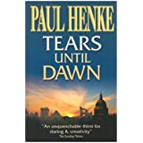 Tears Until Dawnby Paul Henke