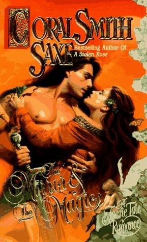 The Mirror & the Magic (Faerie Tale Romance), Coral Smith Saxe