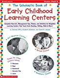 img - for Scholastic Book of Early Childhood Learning Centers: Complete How-to's, Management Tips, Photos, and Activities for Delightful Learning Centers That Teach Early Reading, Writing, Math & More! book / textbook / text book