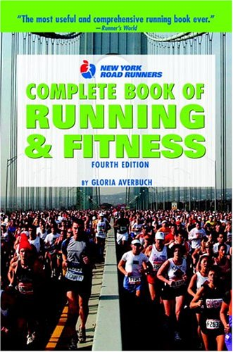 New York Road Runners Complete Book of Running and Fitness, 4th Edition (Complete Book of Running & Fitness (New York Road Runners Club))
