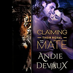 Claiming Their Royal Mate: Part One Audiobook