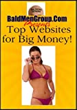 BaldMenGroup Presents: Top Websites for Big Money!