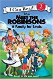 Meet the Robinsons: A Family for Lewis (I Can Read Book 2)