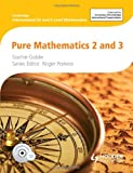 img - for Pure Mathematics 2 and 3: Cambridge International AS and A Level Mathematics book / textbook / text book