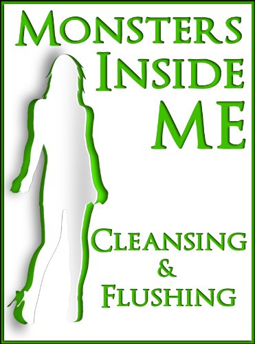 Monsters Inside Me: Cleansing And Flushing