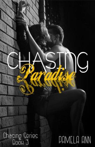 Chasing Paradise (Chasing Series #3) by Pamela Ann