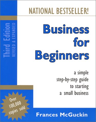 Business for Beginners, Canadian Edition: A Simple Step-By-Step Guide to Starting a Small Business, third edition, revis