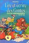 Lire et �crire des contes. Cycle des...