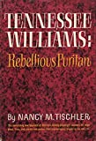 img - for Tennessee Williams: Rebellious Puritan book / textbook / text book