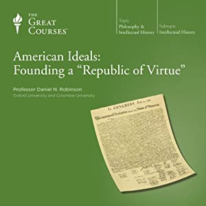 American Ideals: Founding a 'Republic of Virtue' Lecture