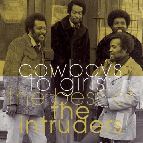 Intruders - Cowboys to Girls: The Best of the Intruders - Zortam Music