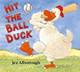 Hit the Ball, Duck (0007130139) by Jez Alborough