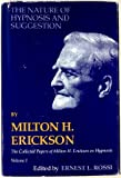 The Nature of Hypnosis and Suggestion (Collected Papers of Milton H. Erickson, Vol. 1) (0829005420) by Erickson, Milton H.