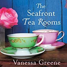 The Seafront Tea Rooms (       UNABRIDGED) by Vanessa Greene Narrated by Fiona Paul