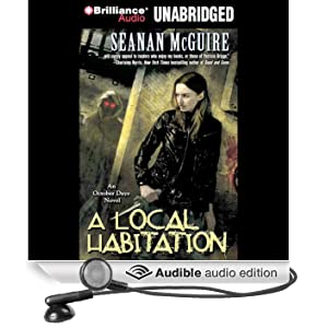 A Local Habitation: An October Daye Novel (Unabridged)